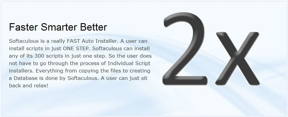 Softaculous Installer includes over 300 scripts - Faster One Step Installs