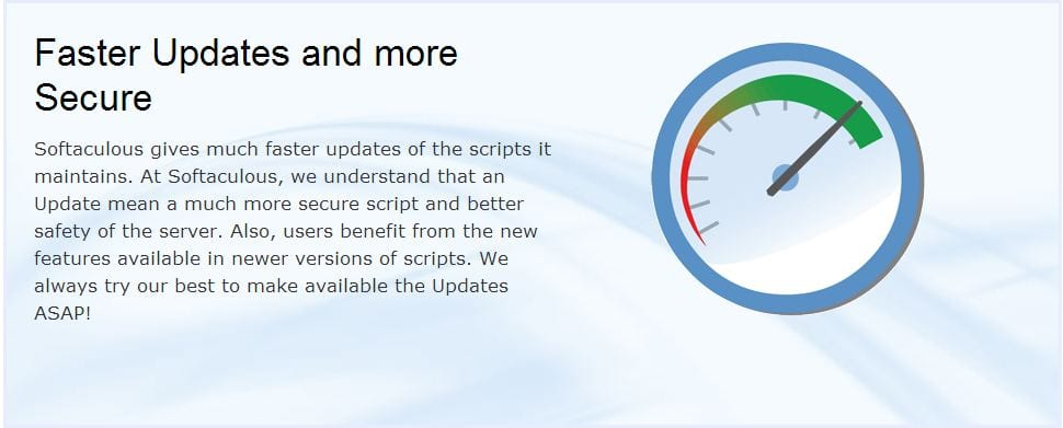 Softaculous provides fast updates for all scripts it provides to ensure security and reliability